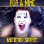 Eulogy for a Mime and Other Stories