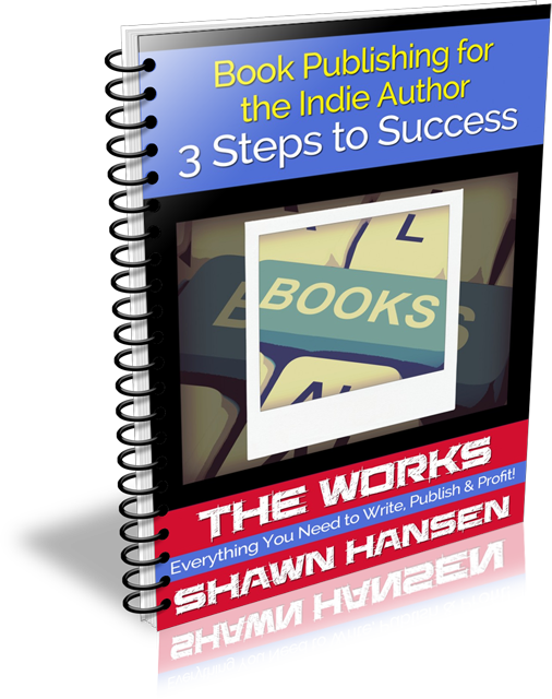 Book Publishing for the Indie Author by Shawn Hansen