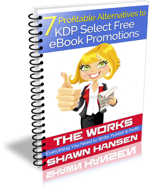 7 Profitable Alternatives to KDP Select Free eBook Promotions by Shawn Hansen