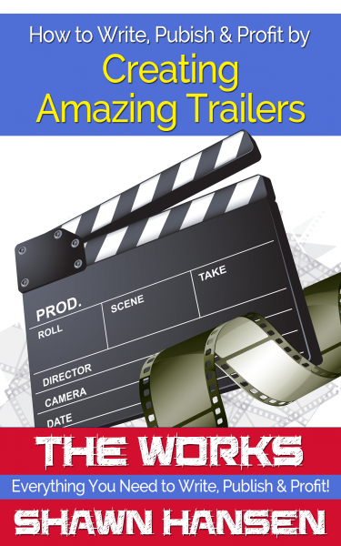 How to Write, Publish & Profit by Creating Amazing Trailers