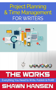 Project Planning & Time Management for Writers by Shawn Hansen