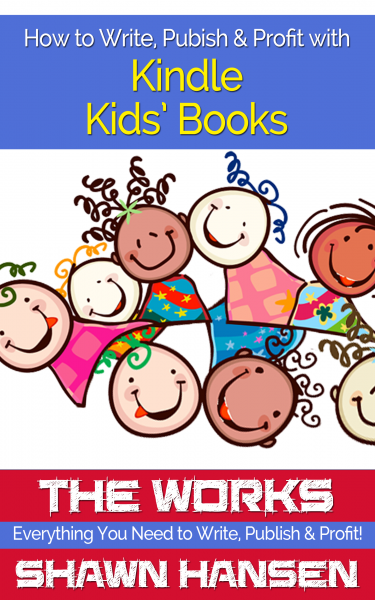 How to Write, Publish & Profit with Kindle Kids' Books