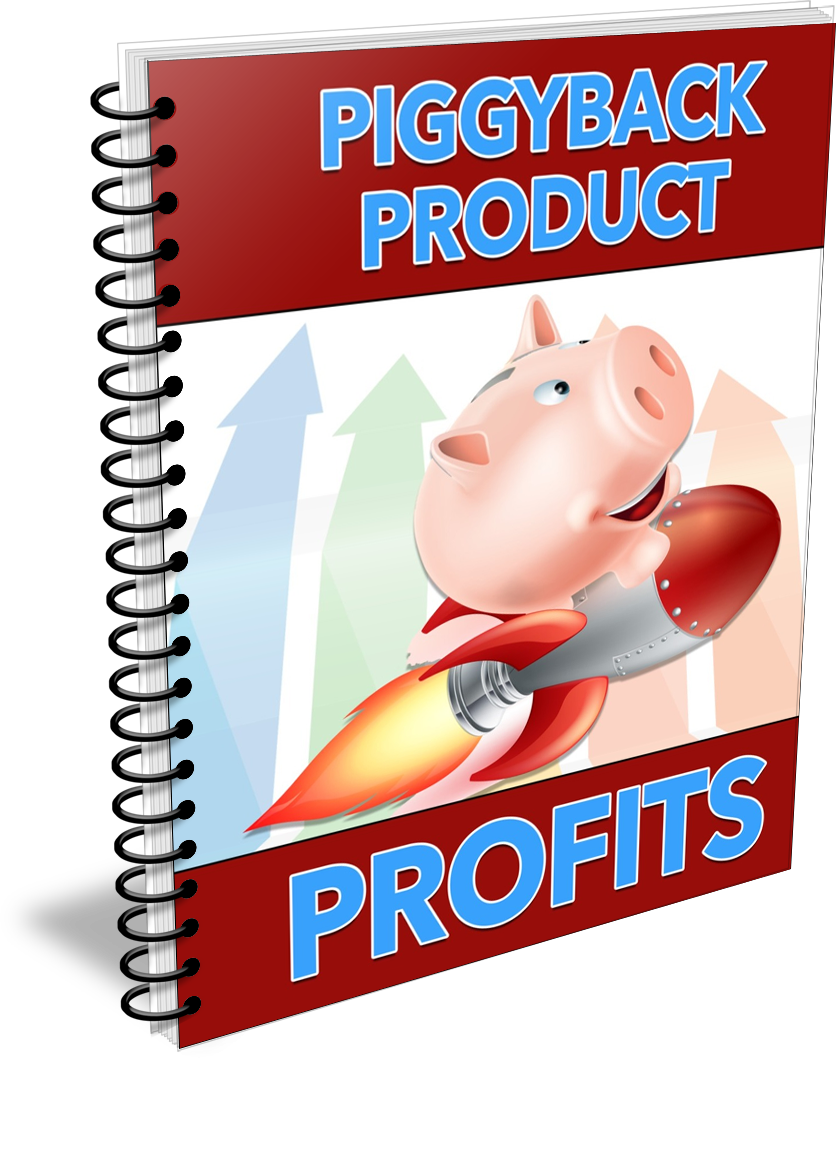Piggyback Product Profits by Shawn Hansen