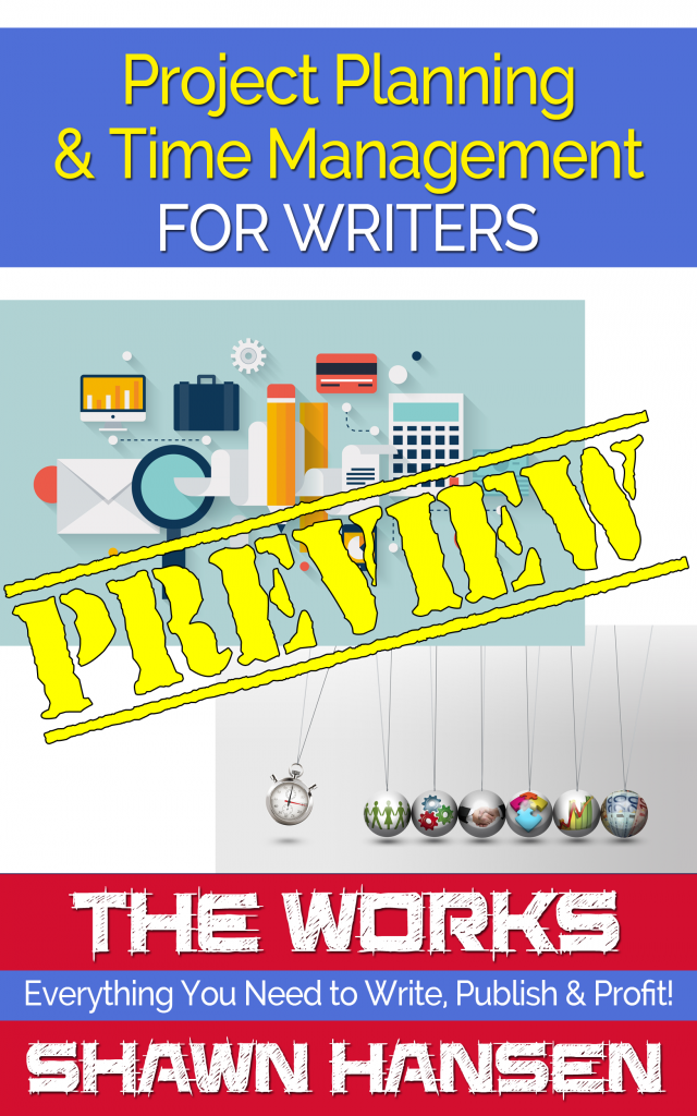PREVIEW – Project Planning & Time Management for Writers by Shawn Hansen