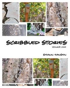 Scribbled Stories, Volume One by Shawn Hansen
