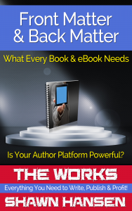 Front Matter & Back Matter: What Every Book & eBook Needs by Shawn Hansen